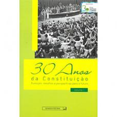 Coleção 30 anos da Constituição: evolução, desafios e perspectivas para o futuro (vol. I)