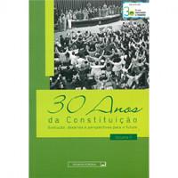 Coleção 30 anos da Constituição: evolução, desafios e perspectivas para o futuro (vol. II)