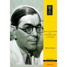 Francisco Campos e o conservadorismo autoritário (vol. 252)