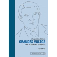 Grandes Vultos que Honraram o Senado: Chagas Rodrigues
