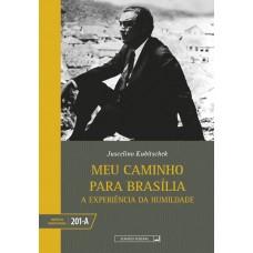 Meu caminho para Brasília - tomos I (vol. 201-A)