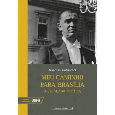 Meu caminho para Brasília - tomos II (vol. 201-B)