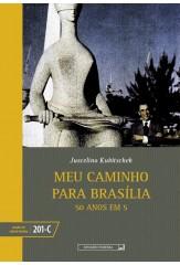 Meu caminho para Brasília - tomos III (vol. 201-C)