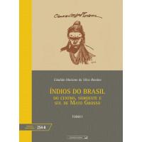 Índios do Brasil: do centro, noroeste e sul do Mato Grosso - tomo I (vol. 254-A)