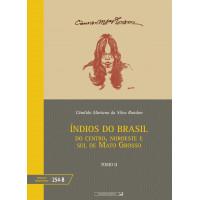 Índios do Brasil: das cabeceiras do Rio Xingu, rios Araguaia e Oiapoque - tomo II (vol. 254-B)