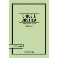 O que é Justiça: uma abordagem dialética (vol. 279)