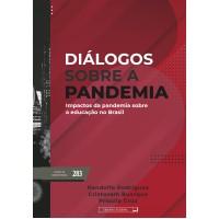 Diálogos sobre a pandemia - Impactos da pandemia sobre a educação no Brasil  (vol. 283)