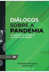 Diálogos sobre a pandemia - Os desafios do combate ao coronavírus nos estados (vol. 284)