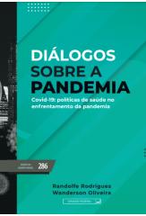 Diálogos sobre a pandemia - Covid-19 - Políticas de saúde no enfrentamento da pandemia (vol. 286)