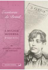 A mulher moderna - 2a edição (Coleção Escritoras do Brasil)