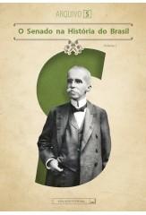 O Senado na História do Brasil (Arquivo S - vol. I)