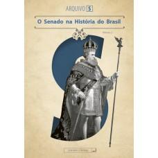O Senado na História do Brasil (Arquivo S - vol. II)