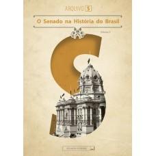 O Senado na História do Brasil (Arquivo S - vol. III)