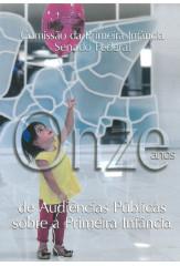 Onze anos de Audiências Públicas sobre a Primeira Infância