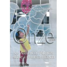 Comissão da Primeira Infância: onze anos de audiências públicas sobre a primeira infância