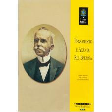 Pensamento e ação de Rui Barbosa (Coleção Biblioteca Básica Brasileira)