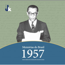 Memórias do Brasil – 1957: discursos de Juscelino Kubitschek - 2020