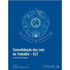 Consolidação das Leis do Trabalho: CLT e normas correlatas - 3ª ed. 2021
