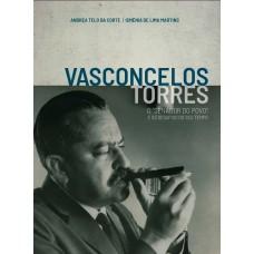 Vasconcelos Torres: o senador do povo