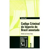Código Criminal do Império do Brasil (Coleção História do Direito Brasileiro)