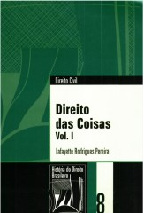 Direito das coisas - Lafayette Rodrigues Pereira (Coleção História do Direito Brasileiro)