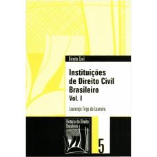 Instituições de direito civil brasileiro (Coleção História do Direito Brasileiro)