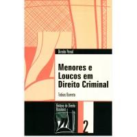 Menores e loucos em direito criminal (Coleção História do Direito Brasileiro)