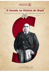 O Senado na História do Brasil (Arquivo S - vol. V)