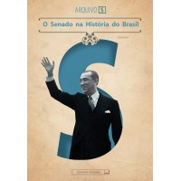 O Senado na História do Brasil (Arquivo S - vol. VI)