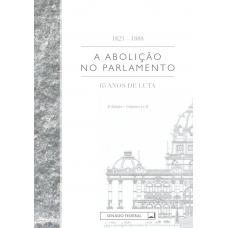A abolição no parlamento: 65 anos de luta (1823-1888) - 3a edição.