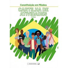Constituição em Miúdos - Cartilha de Atividades - 2a edição/2021