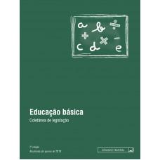 Educação básica: coletânea de legislação - 2ª ed.