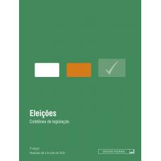 Eleições: coletânea de legislação - 3ª edição (2020)