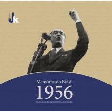 Memórias do Brasil – 1956: discursos de Juscelino Kubitschek