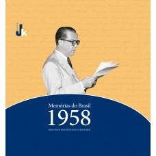 Memórias do Brasil – 1958: discursos de Juscelino Kubitschek - 2021