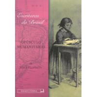 Opúsculo humanitário (Coleção Escritoras do Brasil)