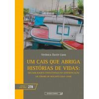 Um cais que abriga histórias de vidas: sociabilidades conflituosas na gentrificação da cidade de Macapá (vol. 278)