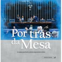 Por trás da Mesa: da mudança para Brasília à primeira votação remota da história