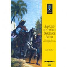 A abolição do comércio brasileiro de escravos (Coleção Biblioteca Básica Brasileira)