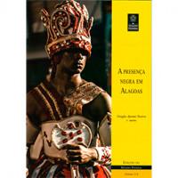 A presença negra em Alagoas (vol. 214)