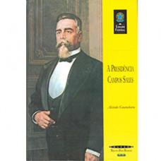 A presidência Campos Sales (Coleção Biblioteca Básica Brasileira)