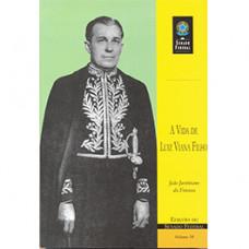 A vida de Luiz Viana Filho (vol. 58)