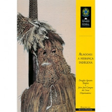 Alagoas: a herança indígena - 1ª edição (vol. 238) - 9788570188465