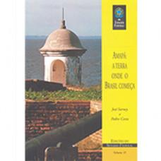 Amapá: a terra onde o Brasil começa (vol. 35)