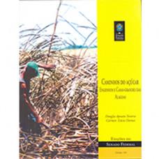 Caminhos do açúcar: engenhos e casas-grandes das Alagoas (vol. 104)