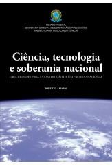 Ciência, tecnologia e soberania nacional: dificuldades para a construção de um projeto nacional