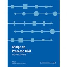 Código de processo civil e normas correlatas  –  11ª edição  - 9788570188472