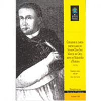 Copiador de cartas particulares do Senhor Dom Frei Manuel da Cruz, Bispo do Maranhão e Mariana (1739-1762) (vol. 108)