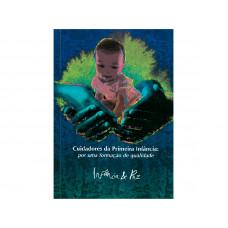 Cuidadores da Primeira Infância: por uma formação de qualidade - 1ª edição - 9788570188823
