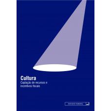 Cultura: Captação de recursos e incentivos fiscais - 9788570185174